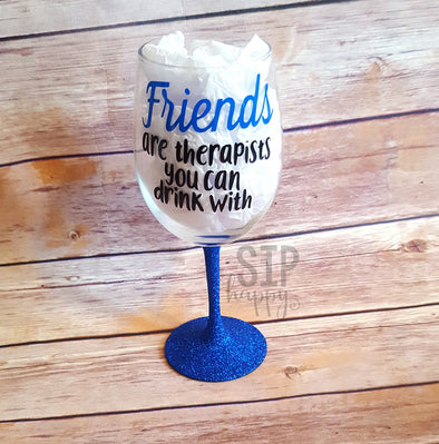 Friends Are Therapists Wine Glass