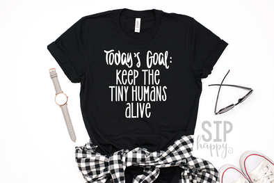 Today's Goal: Keep The Tiny Humans Alive Unisex Shirt