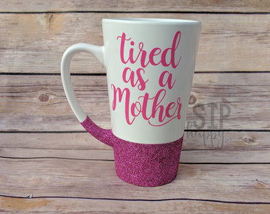 Tired As A Mother Coffee Mug