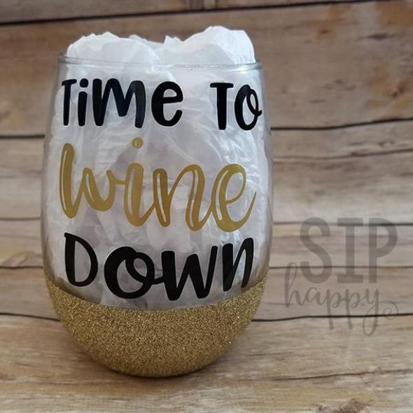 Time To Wine Down Wine Glass