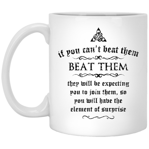 If you can't beat them, beat them! - Funny Mug