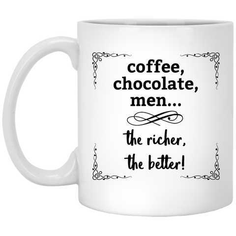 Coffee Chocolate Men, the Richer the Better - Funny Mug