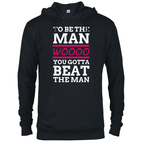 To Be The Man WOOO You Gotta Beat The Man - Wrestling Hoodie