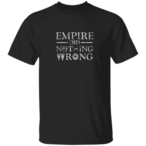 Empire Did Nothing Wrong. T-Shirt