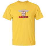 Don't Drink & Autopilot T-Shirt