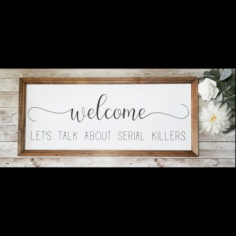 Welcome let's talk about serial killers sign