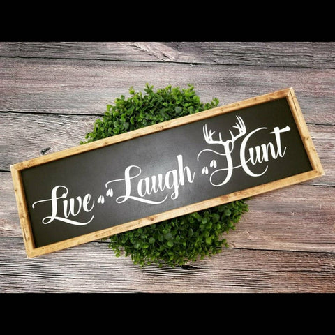 Live Laugh Love Hunt sign