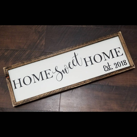 Home sweet home established sign