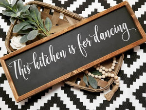 This kitchen is for dancing sign, kitchen sign, wood kitchen sign, kitchen signs, farmhouse kitchen sign, farmhouse sign, kitchen decor