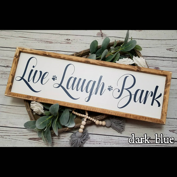 Live Laugh Love Bark sign