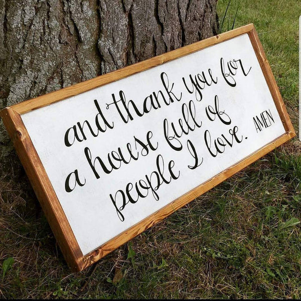 And thank you for a house full of people I love sign, farmhouse decor sign, thankful sign, living room wall decor, dining room decor