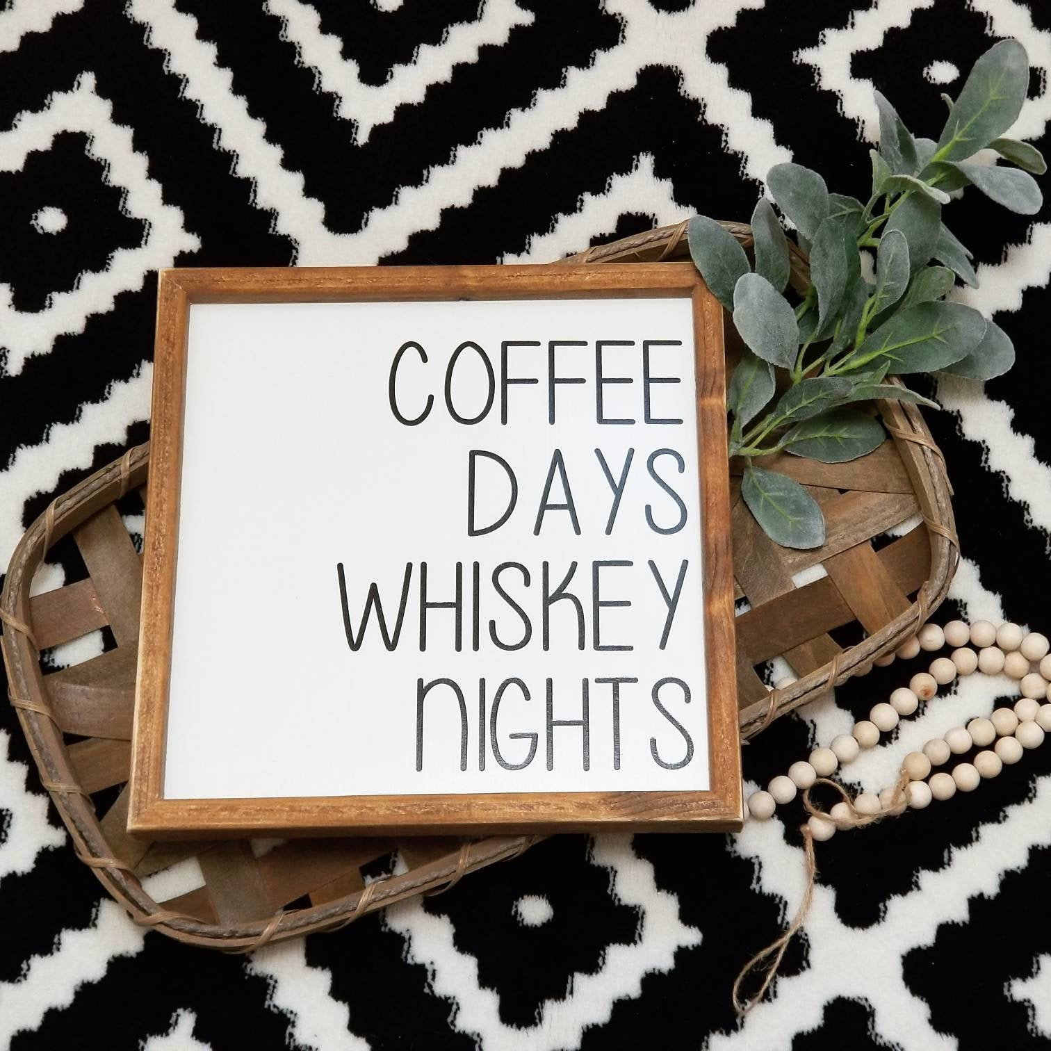 Coffee days whiskey nights sign