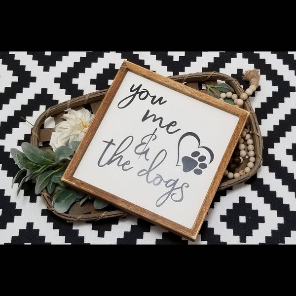 You me and the dogs sign, you me and the dog, pet lover, you and me sign, dog sign, animal lover, pet rescue, farmhouse sign, framed sign