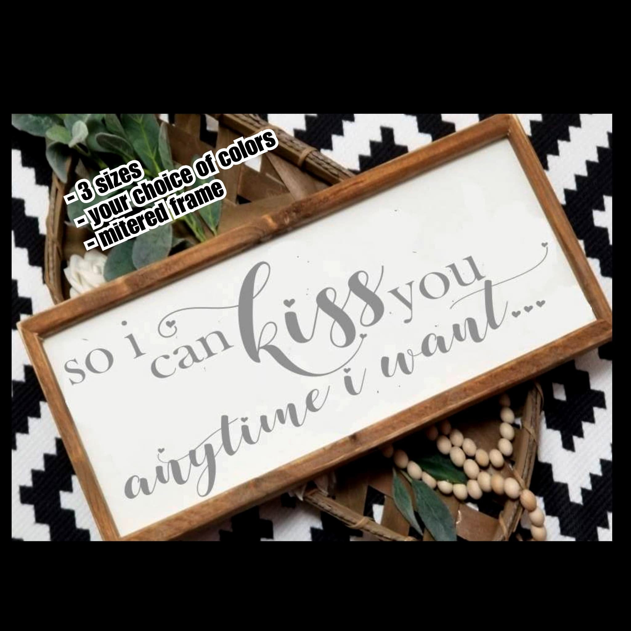 So I can kiss you anytime I want, sweet home Alabama, farmhouse sign, master bedroom sign, over the bed sign, , wedding gift