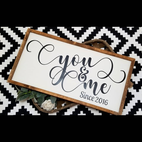 You and me sign,  wedding anniversary sign, above the bed decor