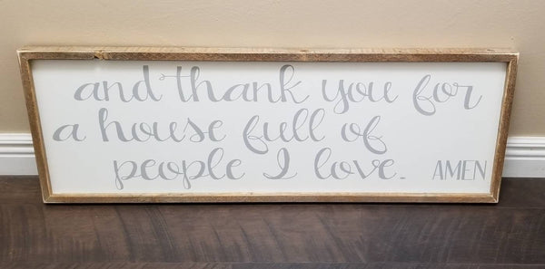 And thank you for a house full of people I love sign