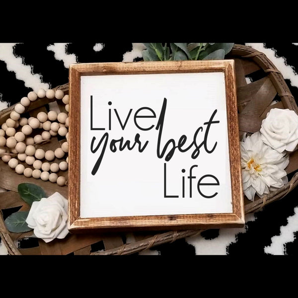 Live your best life sign, Live your best life, wood sign, inspirational sign, fixer upper inspired, farmhouse sign, gallery wall decor