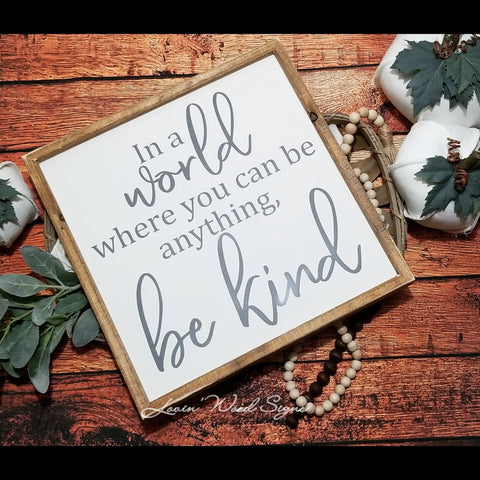 be kind sign, 10x10