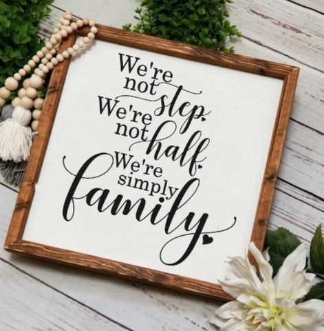 Family sign, Not step not half just family sign, blended family sign, gallery wall, living room decor, farmhouse sign, simply family sign