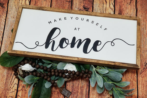 Make yourself at home sign