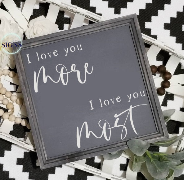 I love you more, I love you most sign