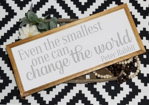 Even the smallest one can change the world, Peter rabbit nursery sign