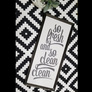 So fresh and so clean clean, Bathroom sign, laundry sign, So fresh and so clean, funny laundry sign, Farmhouse sign, funny bathroom sign