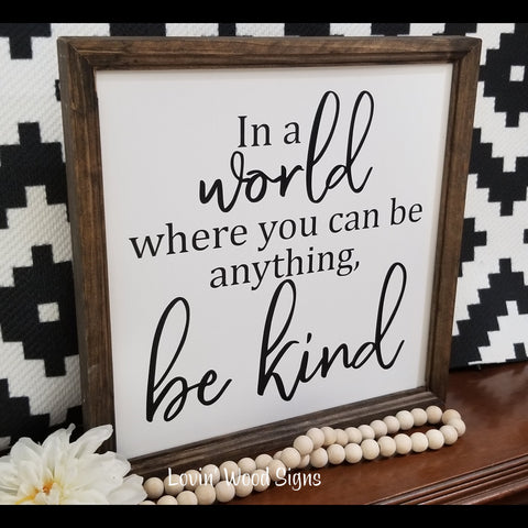 be kind, in a world where you can be anything be kind sign,  decor, be kind wood sign, farmhouse sign, gallery wall decor