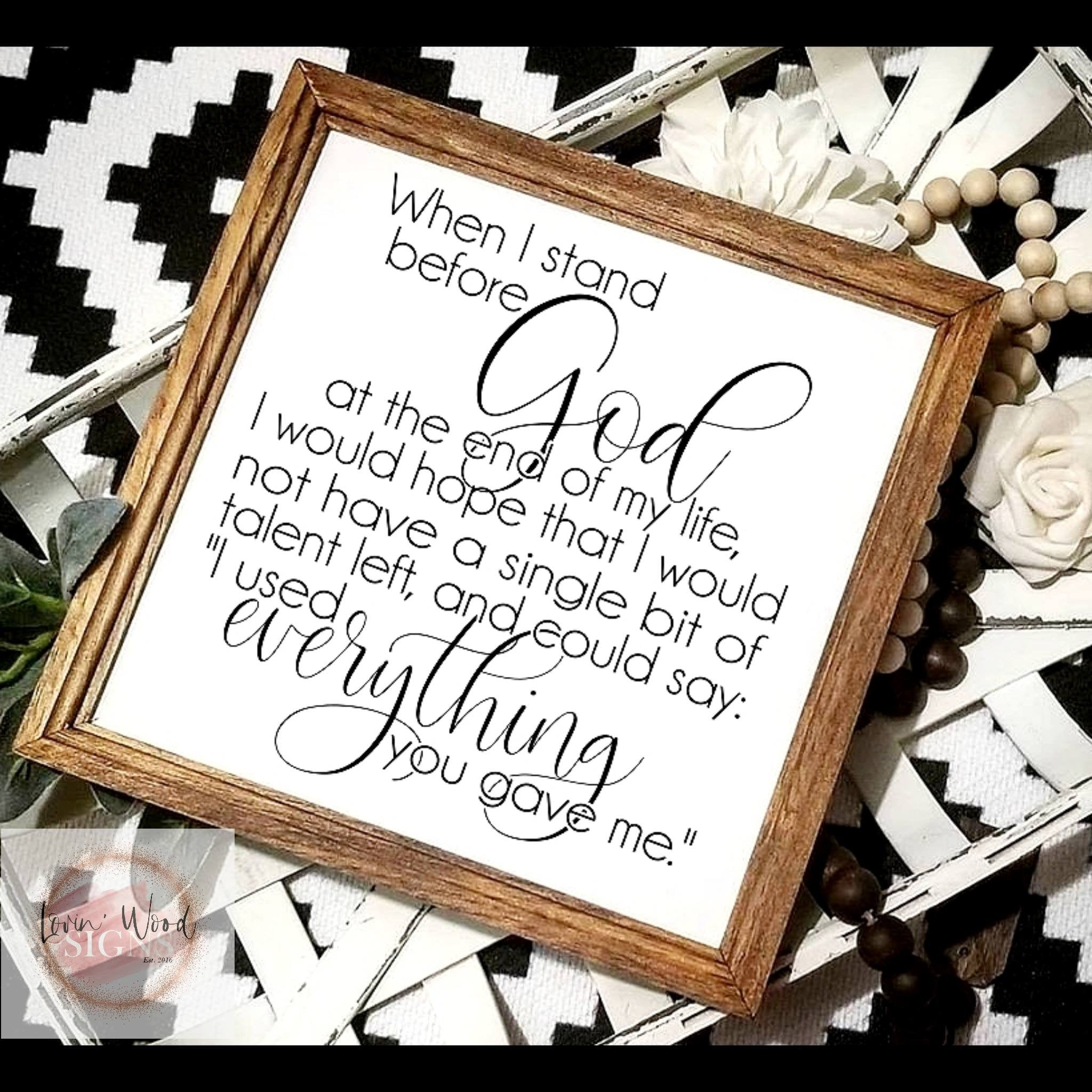 When I stand before God, I used everything you gave me, religious wall art, living room decor, religious decor, Prayer sign, farmhouse sign