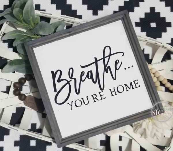 Home sign, wood Home sign, Breathe you're home, Home sweet home sign,  sign, entryway decor, welcome home sign