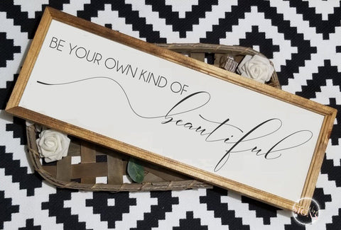 Be your own kind of beautiful sign