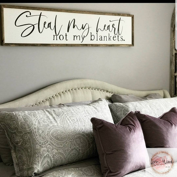 Steal my heart not my blankets sign