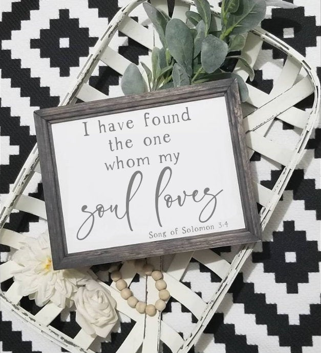I have found the one whom my soul loves sign, song of Solomon 3 4