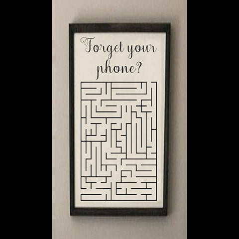 Forget your phone maze sign