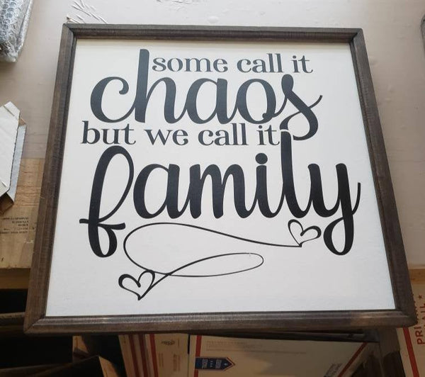 Some call it chaos, we call it family sign