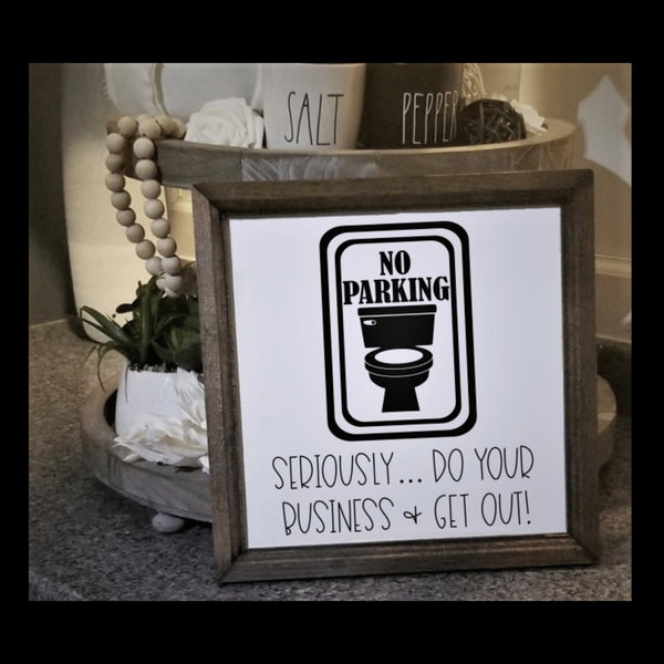 No parking sign, funny bathroom art, bathroom wall decor, bathroom humor, bath decor, bathroom sign, farmhouse sign, funny bathroom sign