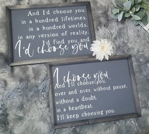 I choose you, And I'd choose you sign, set of 2 signs, master bedroom wall decor, farmhouse decor, wedding, bridal shower, over the bed sign