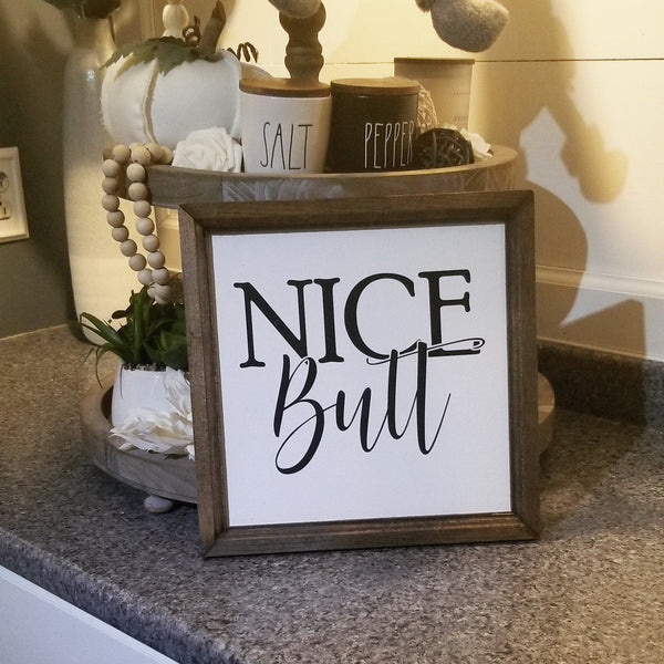 Nice butt sign, restroom sign, bath decor, bathroom sign, farmhouse sign, funny bathroom sign, nice butt