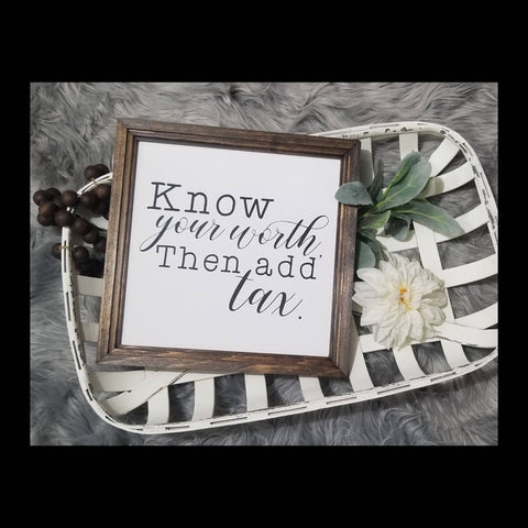 Know your worth then add tax, know your worth then add tax sign, self love sign, female empowerment, inspirational decor, dorm decor
