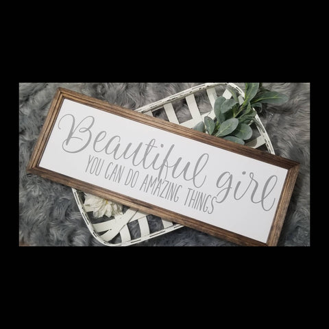 Beautiful girl you can do amazing things sign, horizontal