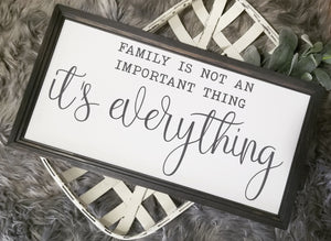 Family is not an important thing it's everything sign