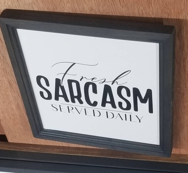 Fresh sarcasm served daily, funny kitchen signs