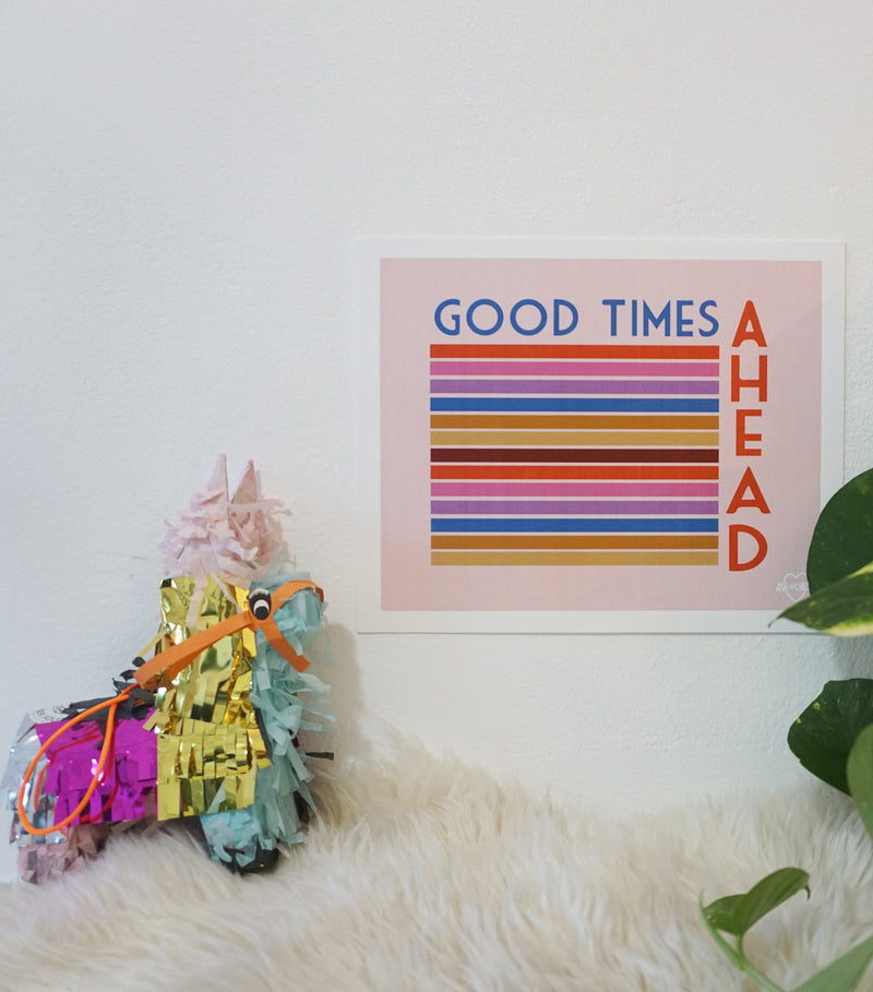 Good Times Ahead Small Art Print