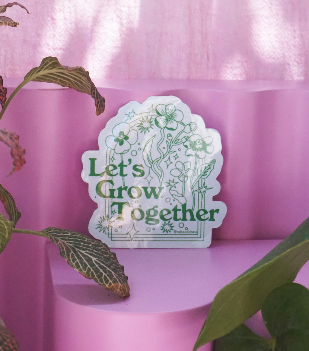 Let's Grow Together Sticker