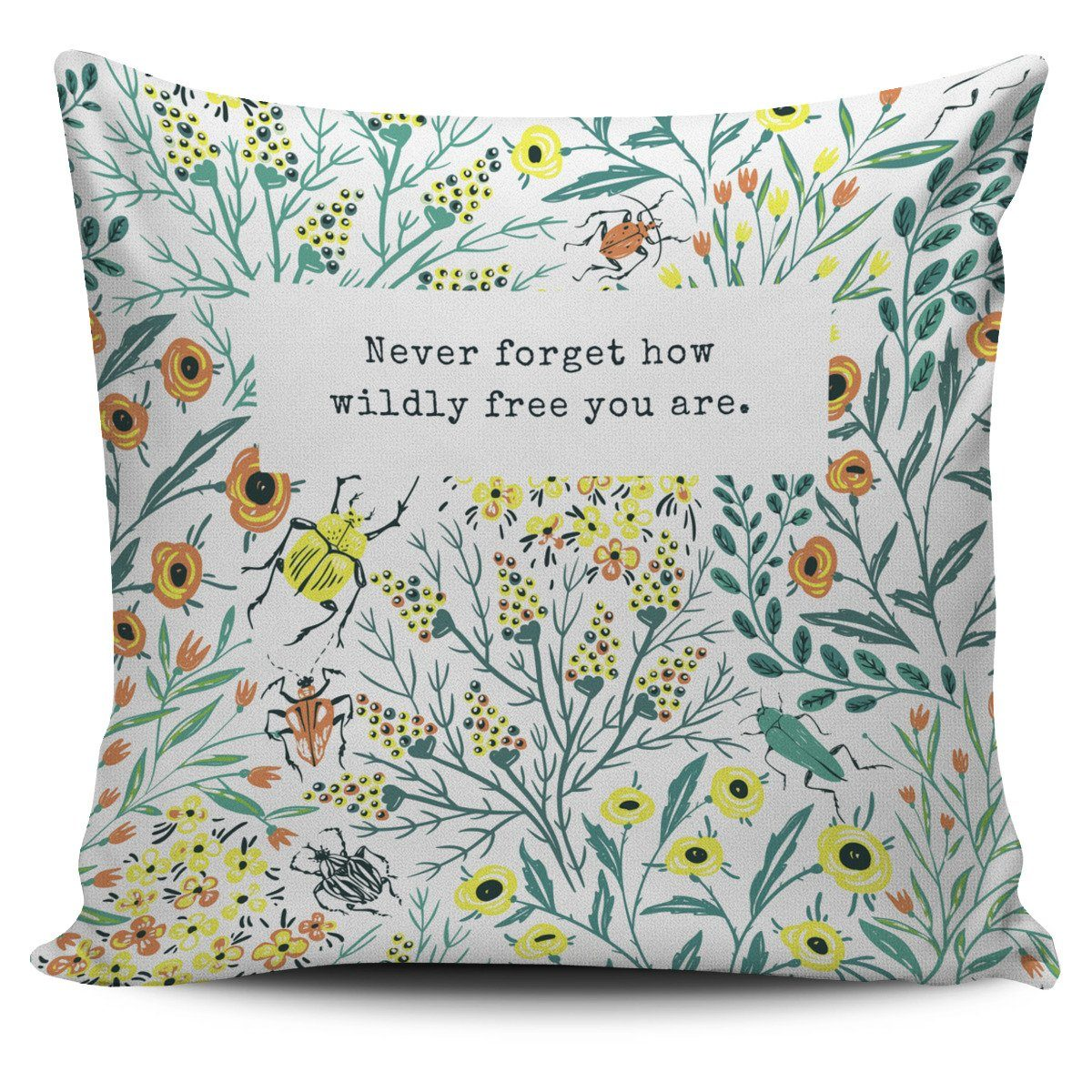 """Never forget how wildly free you are."" Pillow Cover"
