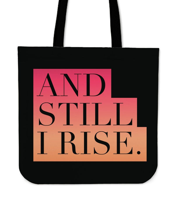 """And still I rise."" Tote"