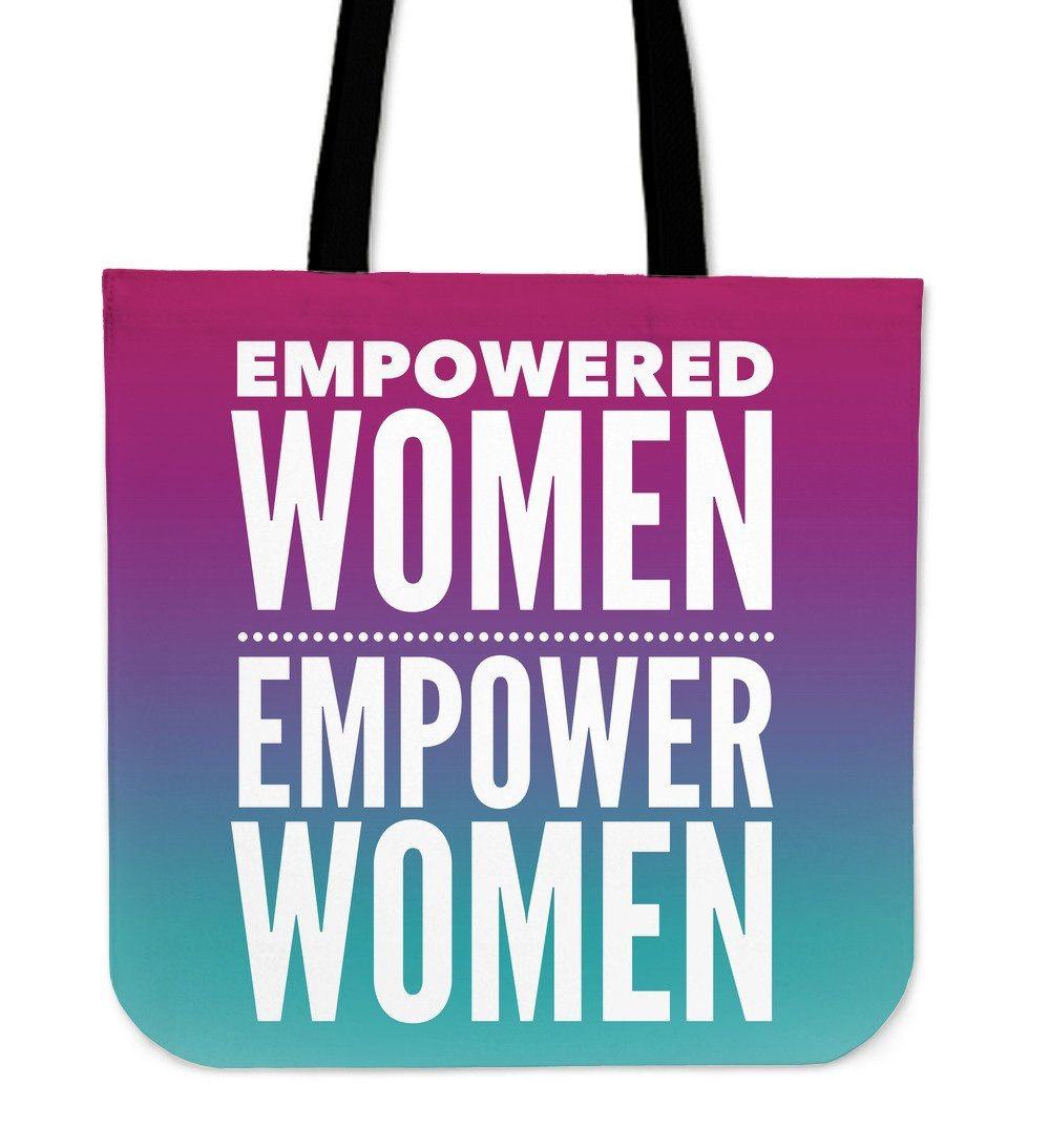 """Empowered Women Empower Women."" Tote"