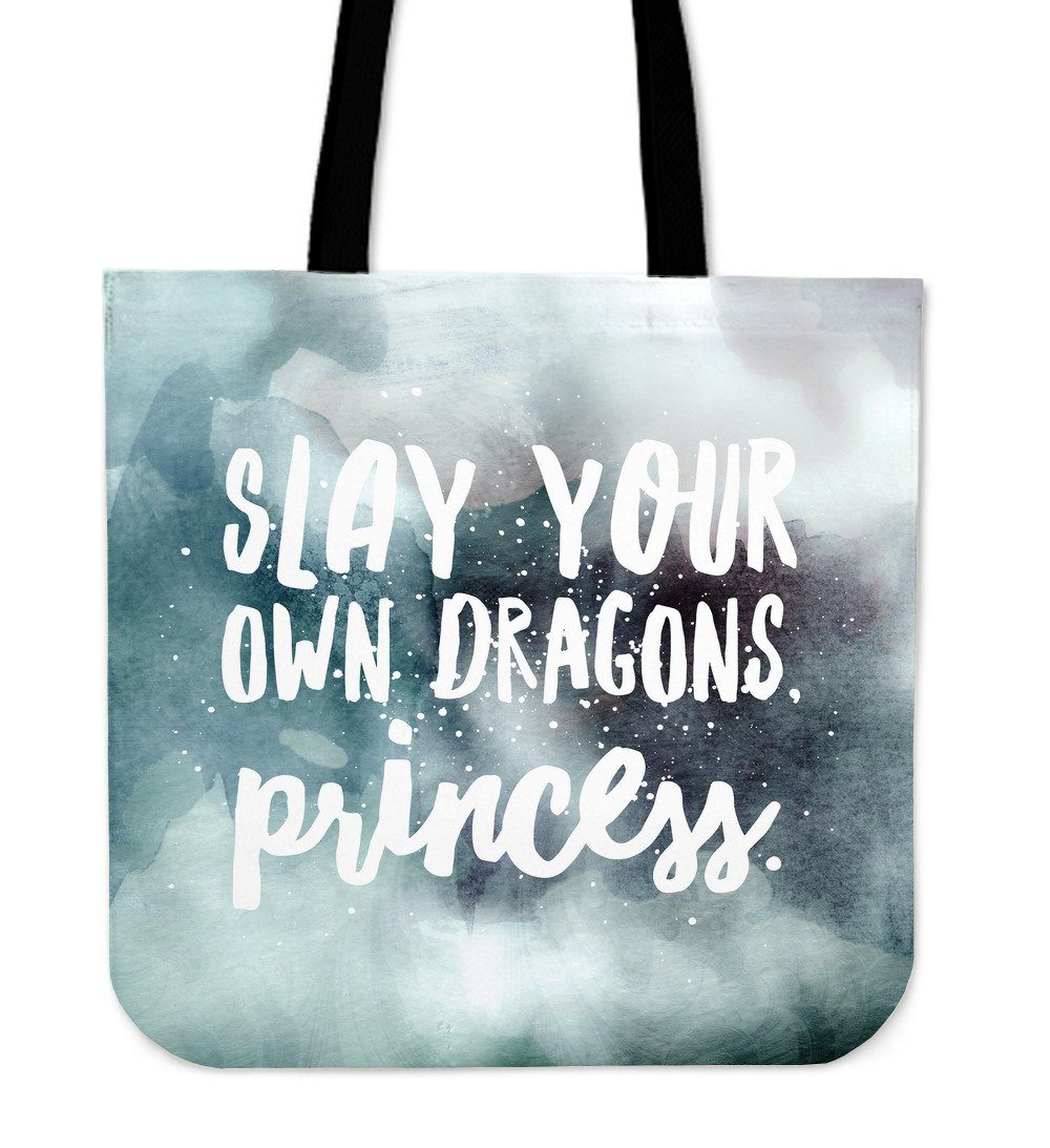 """Slay your own dragons, princess."" Tote"