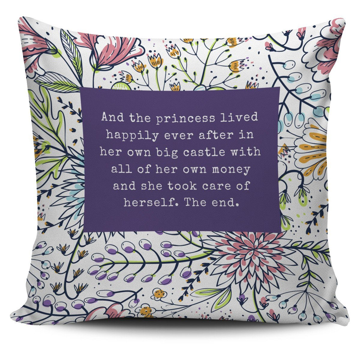 """She took care of herself. The end."" Pillow Cover"