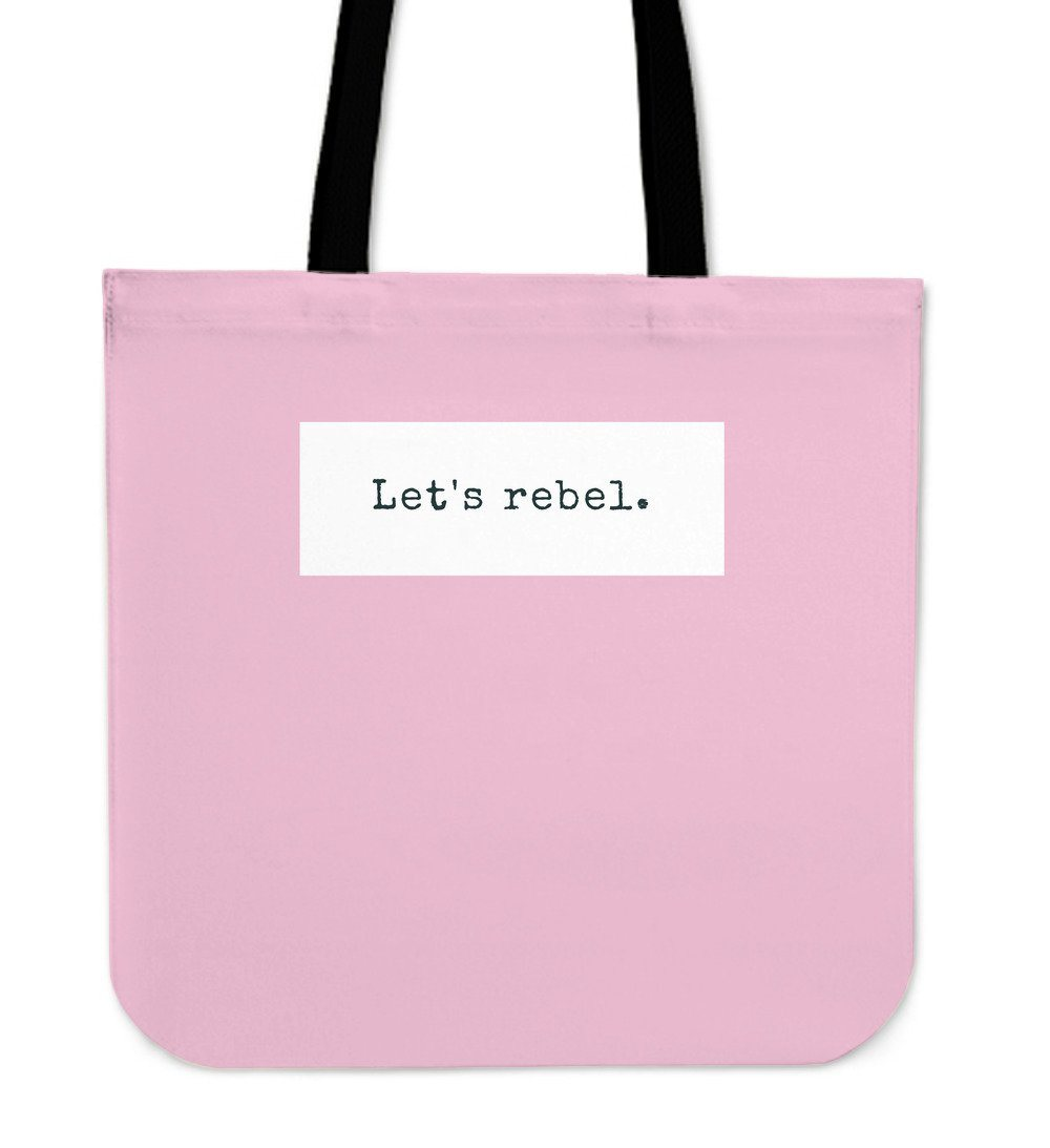 """Let's rebel."" Tote"